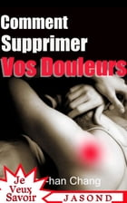 Comment supprimer vos douleurs by Ho-Han Chang