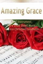 Amazing Grace for C Instrument, Pure Lead Sheet Music by Lars Christian Lundholm by Lars Christian Lundholm