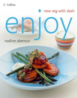 Book Enjoy: New veg with dash by Nadine Abensur
