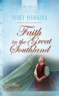 Faith In The Great Southland: Book 1