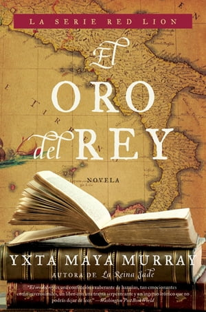 El Oro del rey by Yxta Maya Murray