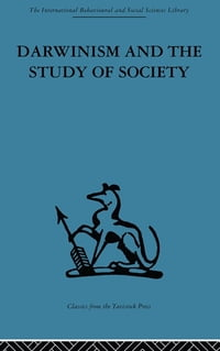 Darwinism and the Study of Society: A centenary symposium