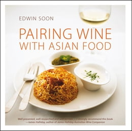 Book Pairing Wine with Asian Food by Edwin Soon