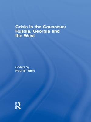 Crisis in the Caucasus: Russia,  Georgia and the West