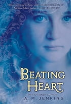 Beating Heart by A. M. Jenkins