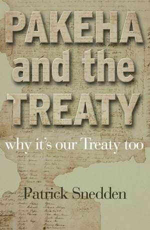 Pakeha and the Treaty Why It's Our Treaty Too