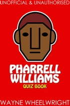 Pharrell Williams Quiz Book by Wayne Wheelwright