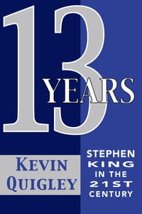 Thirteen Years: Stephen King in the Twenty-First Century