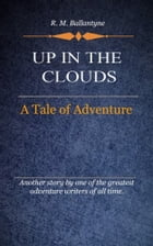 Up in the Clouds by Ballantyne, R. M.