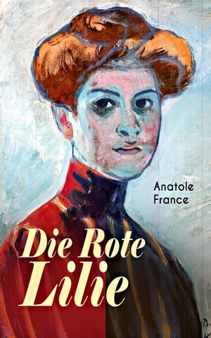 Die Rote Lilie by Anatole France