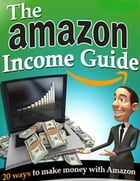 The Amazon Income Guide by Charlotte Kobetis