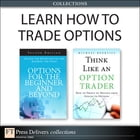 Learn How to Trade Options (Collection) by Michael Benklifa