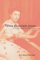 Fannie Bloomfield-Zeisler: The Life and Times of a Piano Virtuoso by Beth Abelson Macleod