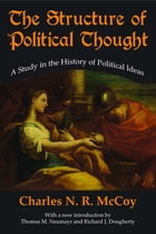 The Structure of Political Thought: A Study in the History of Political Ideas