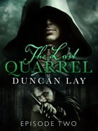 The Last Quarrel: Episode 2 by Duncan Lay