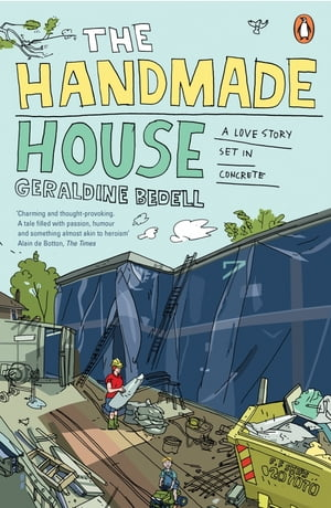 The Handmade House A Love Story Set in Concrete