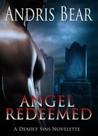 Angel Redeemed: Deadly Sins book 2 by Andris Bear