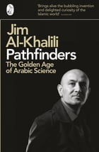 Pathfinders: The Golden Age of Arabic Science by Jim Al-Khalili