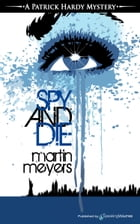 Spy and Die by Martin Meyers