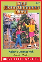 The Baby-Sitters Club #92: Mallory's Christmas Wish by Ann M. Martin