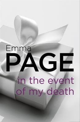 Book In the Event of My Death by Emma Page