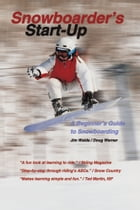 Snowboarder's Start-Up: A Beginner's Guide to Snowboarding by Doug Werner