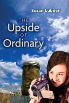 The Upside of Ordinary by Susan Lubner