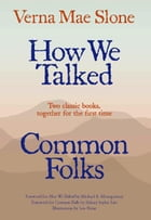 How We Talked and Common Folks by Verna Mae Slone