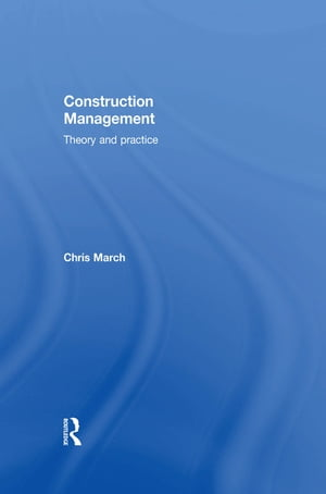Construction Management Theory and Practice