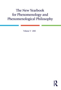 The New Yearbook for Phenomenology and Phenomenological Philosophy: Volume 5