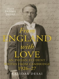 From England with Love: An Indian Student Writes from Cambridge (1926–27)