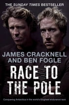 Race to the Pole: Conquering Antarctica in the world's toughest endurance race