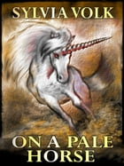 On A Pale Horse by Sylvia Volk