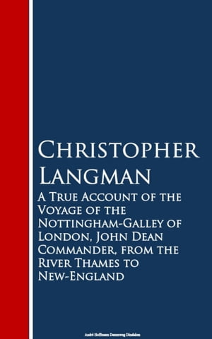 A True Account of the Voyage of the Nottinghar Thames to New-England