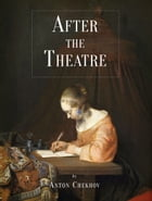 After The Theatre by Anton Chekhov