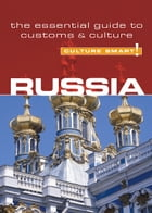 Russia - Culture Smart!: The Essential Guide to Customs & Culture