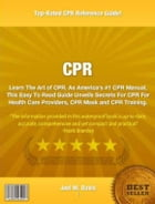 CPR: Learn The Art of CPR. As America's #1 CPR Manual, This Easy To Read Guide Unveils Secrets For CPR Fo by Joel Davis