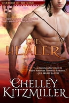 The Healer by Chelley Kitzmiller