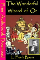 The Wonderful Wizard of Oz: [ Free Audiobooks Download ] by L. Frank Baum