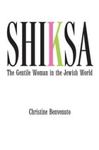 Shiksa: The Gentile Woman in the Jewish World