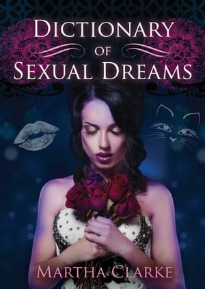 Dictionary of Sexual Dreams by Martha Clarke