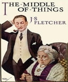 The Middle of Things by Joseph Fletcher