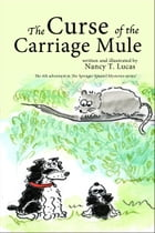The Curse of the Carriage Mule by Nancy T. Lucas