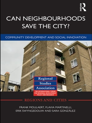 Can Neighbourhoods Save the City? Community Development and Social Innovation