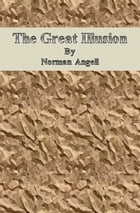 The Great Illusion by Norman Angell