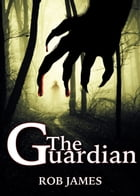 The Guardian by Rob James
