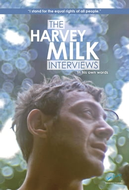 Book The Harvey Milk Interviews: In His Own Words by Harvey Milk