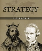 Strategy Six Pack 8: Six Tactical Texts by Edward Shepherd Creasy