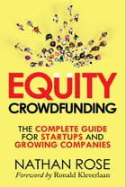 Equity Crowdfunding: The Complete Guide For Startups And Growing Companies by Nathan Rose