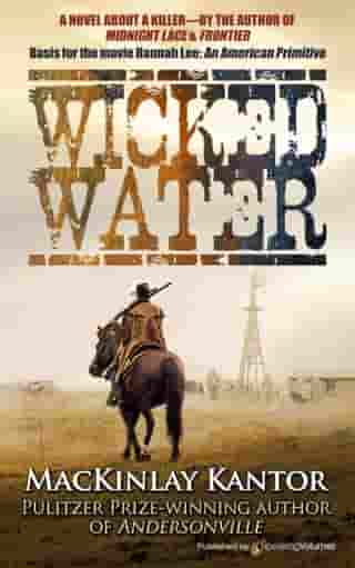 Wicked Water by MacKinlay Kantor